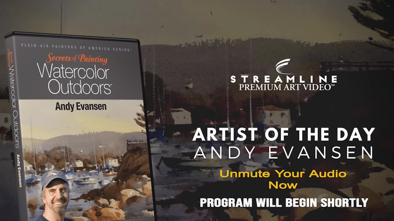 """Andy Evansen """"Secrets of Painting Watercolor Outdoors"""" **FREE LESSON VIEWING**"""