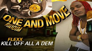 Flexxx - Kill Off All A Dem (Demarco Diss) [One And Move Riddim] - August 2016