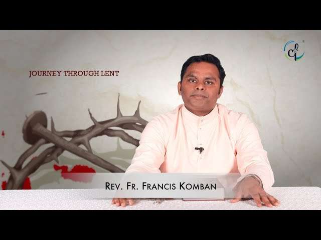 February 26 || Journey through Lent 2020 || Fr. Francis Komban