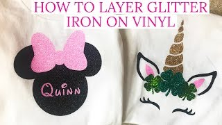 HOW TO LAYER GLITTER IRON ON VINYL