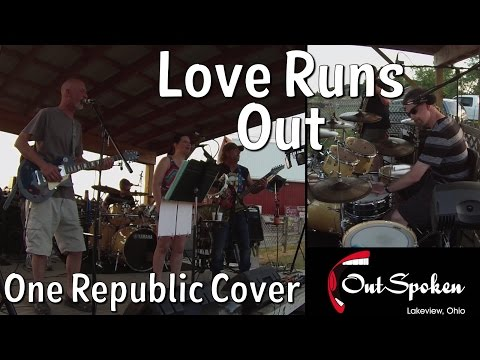 Love Runs Out One Republic Cover by Outspoken