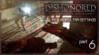Все фанатики должны умереть ● Злой Dishonored: Death of the Outsider #6