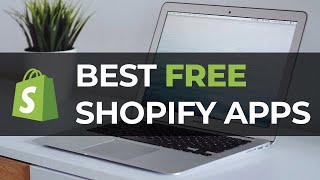 BEST Free Shopify Apps 2019 - Free Shopify Apps That Increase Sales