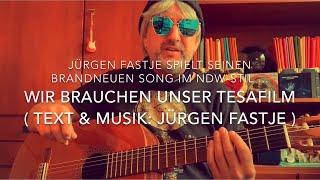 Wir brauchen unser Tesafilm ( Text & Musik: Jürgen Fastje ), h. die Weltpremiere von ihm persönlich!
