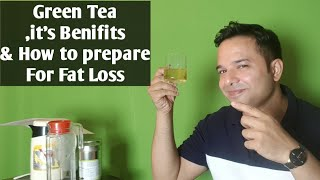 Green Tea, It's Benifits and Best Way to Prepare for Fat Loss