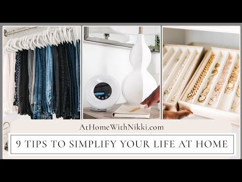 9 Tips To Simplify Your Life At Home