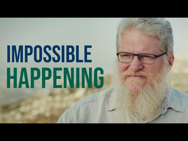 """""""The Impossible"""" is Happening on the Mountains of Israel 
