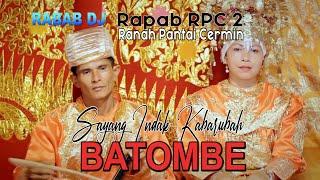 BATOMBE SAYANG INDAK KABARUBAH RABAB RPC 2