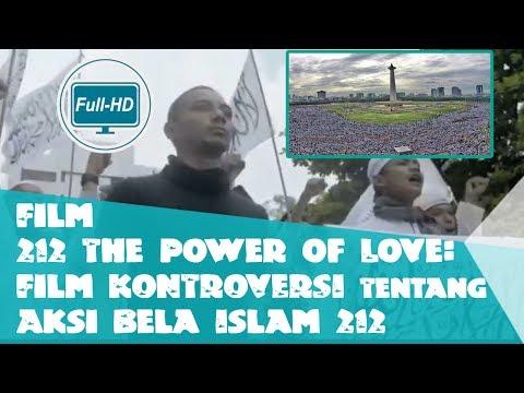 Film 212 The Power of Love - Film KONTROVERSI Tentang Aksi Bela Islam 212