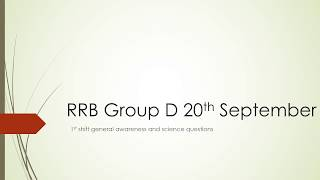 RRB Group D 20th September 2018 1st shift general awareness and science questions