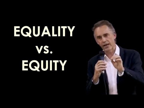 Jordan B Peterson: Equality of Outcome vs. Opportunity