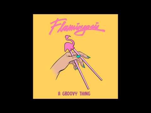 Flamingosis - A Groovy Thing (Full Album) [HD]
