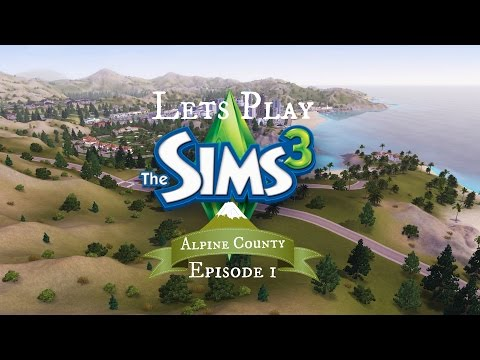 Let's Play The Sims 3: Alpine County - Episode 1 (An Island Paradise)