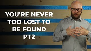 YOU'RE NEVER TOO LOST TO BE FOUND pt. 2   Sunday Service 5.30.21   HBC