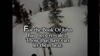 The revelation of John to the Backcountry Skiers.