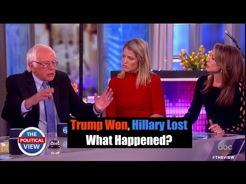 Trump Won, Hillary Lost, What Happened?  - Bernie Sanders on 'The View'
