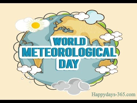 World Meteorological  day march  23rd