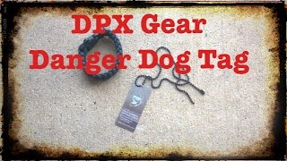 "DPx Gear ""Danger Dog Tag"" REVIEW"