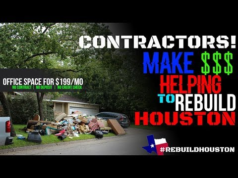 CONTRACTORS! Make $$$ helping Houston rebuild after Hurricane Harvey