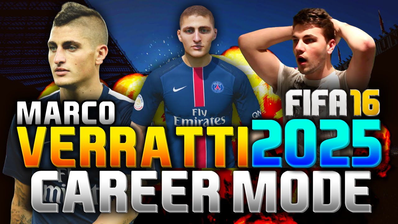 FIFA 16 | MARCO VERRATTI IN 2025!!! (CAREER MODE) - YouTube