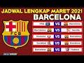 Jadwal Lengkap Barcelona Bulan Maret Tahun 2021