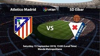 Atletico Madrid vs Eibar   La Liga (Matchday 4)   Line-up Prediction & Simulation Match