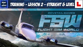 Flight Sim World - Training - Lesson 2 - Straight & Level