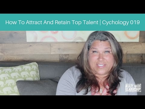 How to Attract and Retain Top Talent in Your Workplace | Cychology 019
