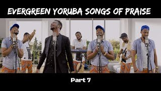 Evergreen Yoruba Songs Of Praise 6 | EmmaOMG
