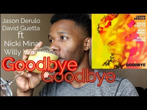 Jason Derulo x David Guetta - Goodbye ft. Nicki Minaj & Willy Williams [REACTION]