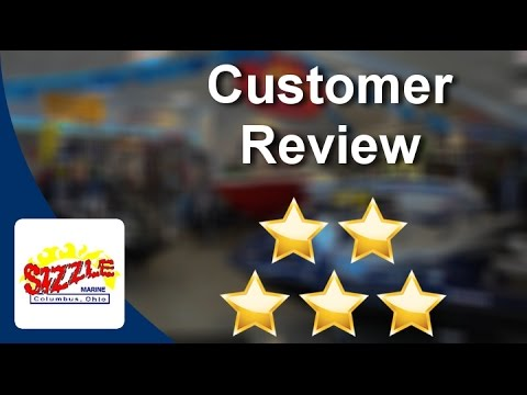 Sizzle Marine - The Boat Mall Columbus  Amazing Five Star Review by Jessie