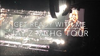 Get Ready With Me || Jay Z Concert