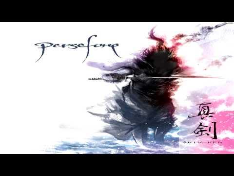 Persefone - Shin-Ken Part I