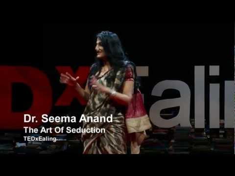 The art of seduction   Seema Anand   TEDxEaling - Познавательные и прикольные видеоролики