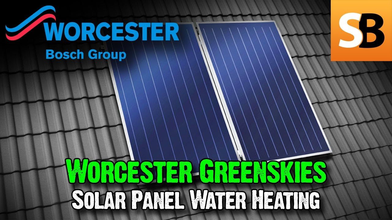 Worcester Greenskies Solar Panels Water Heating Youtube