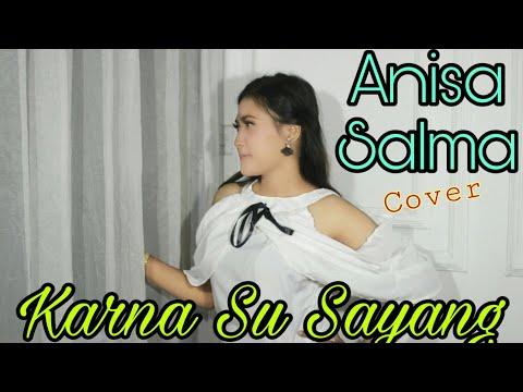 KARNA SU SAYANG - ANISA SALMA (cover) Cipt.near KOPLO EDITION