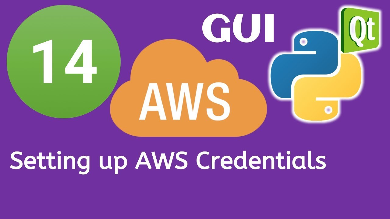 14 PyQt5 Python GUI and AWS Boto3 Tutorial- Setting up AWS Credentials