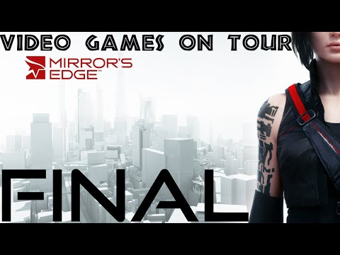 Let's Tour through: Mirror's Edge | Finale - Top of the World