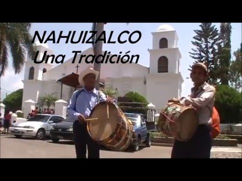 NAHUIZALCO,  Una Tradición !!!