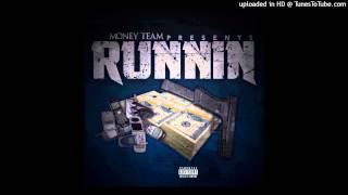 Money Team - Runnin (prod. Billionaire Jones)