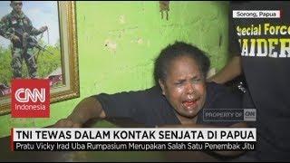 TNI Tewas Dalam Kontak Senjata di Papua, Keluarga Histeris