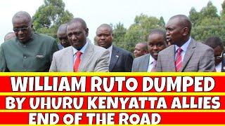 William Ruto Dumped By Uhuru Kenyatta Key Allies