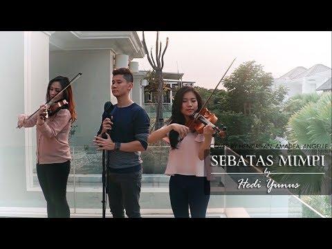 Sebatas Mimpi (Hedi Yunus) Cover by Hendripan, Amadea, Angelle