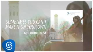 Download Guilherme de Sá - Sometimes You Can't Make It On Your Own MP3 song and Music Video