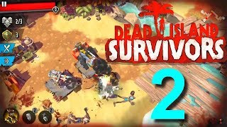 Dead Island: Survivors Walkthrough Part 2 / iOS Gameplay HD New Strategy Game