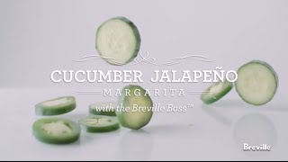 Cucumber Jalapeno Margarita Recipe Powered By The Boss Blender From Breville