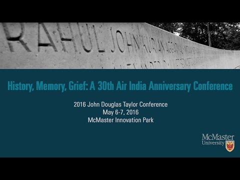 "Opening Forum –""History, Memory, Grief: A 30th Air India Anniversary Conference"""