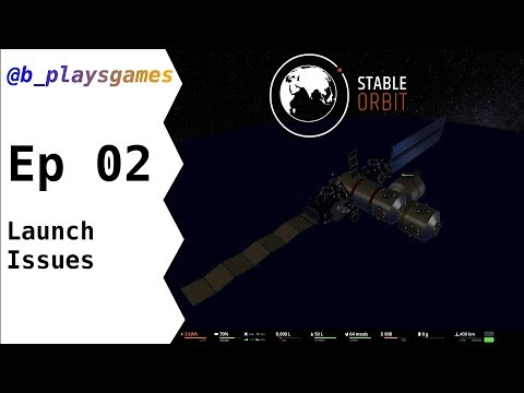 Stable Orbit [002] Launch issues