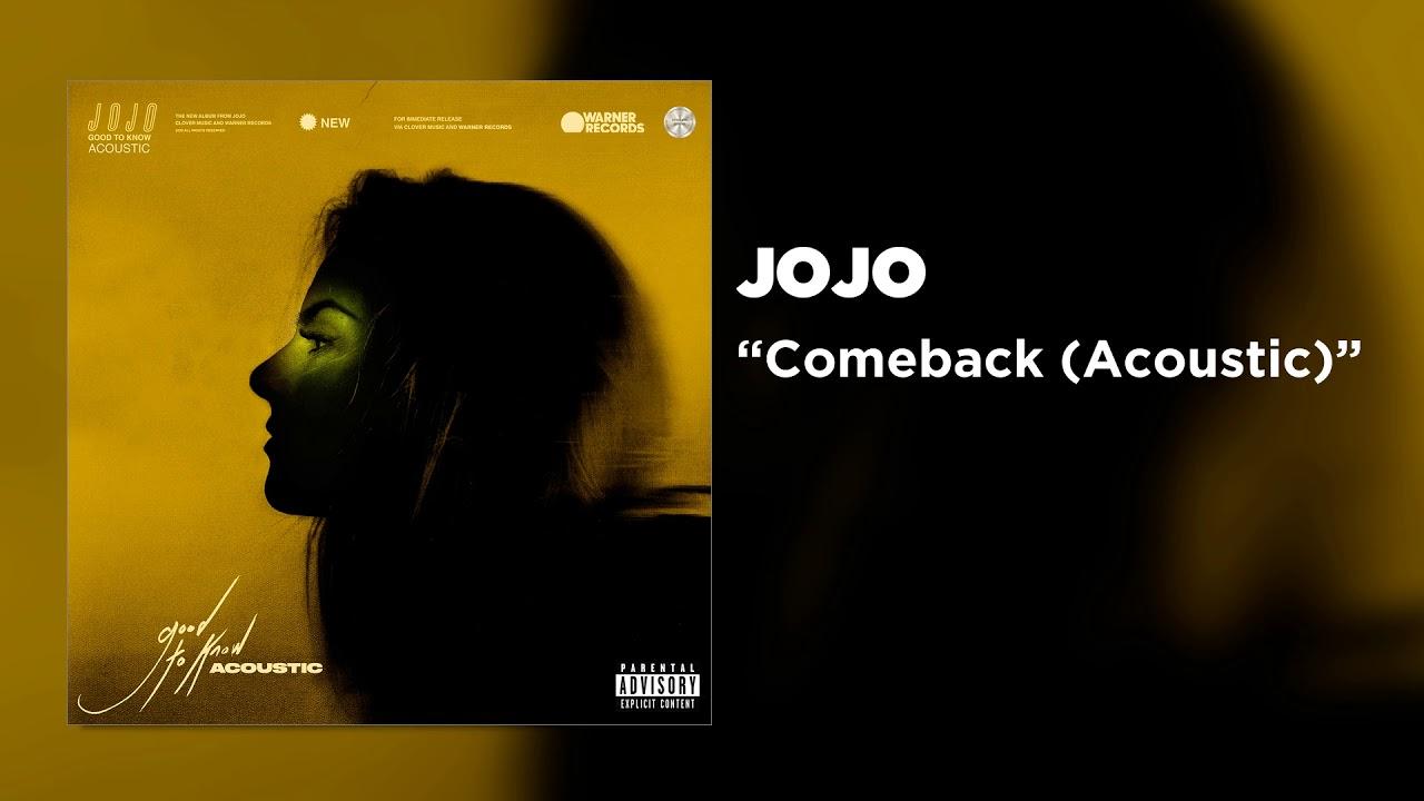 JoJo - Comeback (Acoustic) [Official Audio]