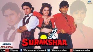 Surakshaa - Full Hindi Songs   Saif Ali Khan, Sunil Shetty & Monica Bedi   Audio Jukebox